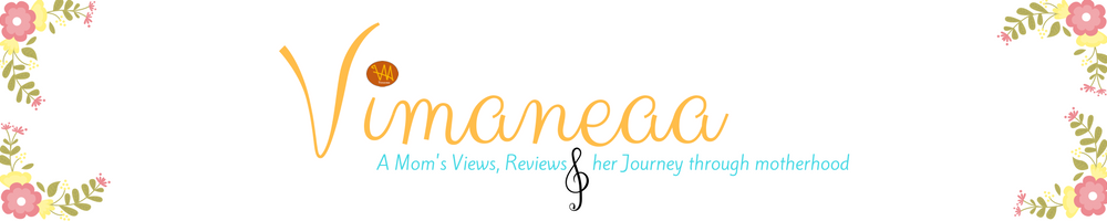 Vimaneaa -A Mom's Views Reviews and Her Journey Through Motherhood!